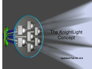 The KnightLight Concept