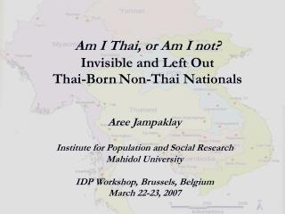 Am I Thai, or Am I not? Invisible and Left Out  Thai-Born Non-Thai Nationals