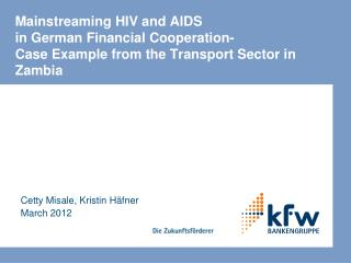 Mainstreaming HIV and AIDS in German Financial Cooperation-  Case Example from the Transport Sector in Zambia