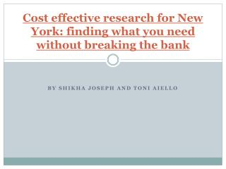 Cost effective research for New York: finding what you need without breaking the bank