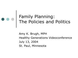 Family Planning:  The Policies and Politics