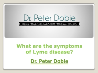 What are the symptoms of Lyme disease?