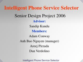 Intelligent Phone Service Selector