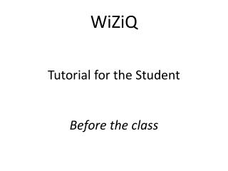 WiZiQ Tutorial for the Student Before the class