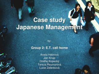 Case study Japanese Management