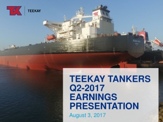 Teekay Tankers Q2-2017 Earnings Presentation