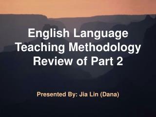 English Language Teaching Methodology Review of Part 2