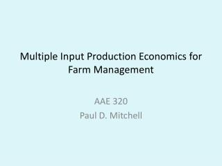 Multiple Input Production Economics for Farm Management