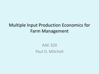 Multiple Input Production Economics for Farm Management