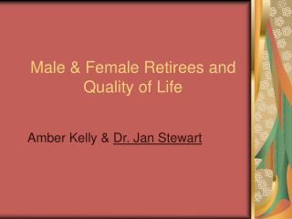 Male & Female Retirees and Quality of Life