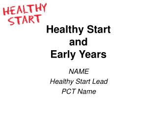 Healthy Start  and  Early Years