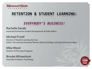 Retention & Student Learning: Everybody's Business!