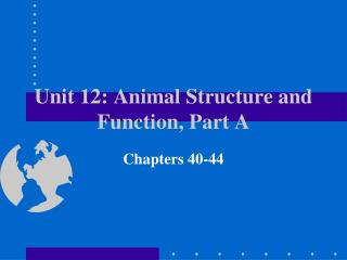 Unit 12: Animal Structure and Function, Part A