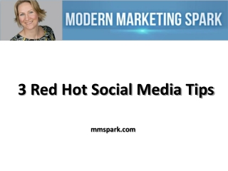 3 Red Hot Social Media Tips