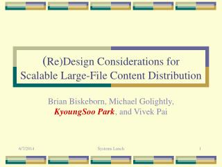 ReDesign Considerations for Scalable Large-File Content Distribution