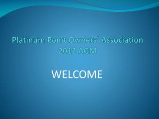 Platinum Point Owners' Association 2012 AGM