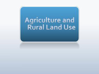 Agriculture and Rural Land Use