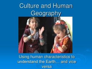 Culture and Human Geography
