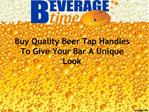 Buy Quality Beer Tap Handles To Give Your Bar A Unique Look