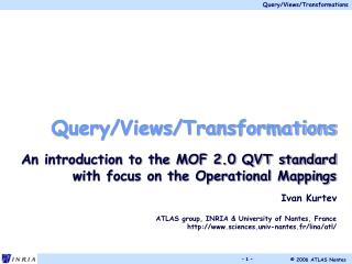 Query/Views/Transformations An introduction to the MOF 2.0 QVT standard with focus on the Operational Mappings Ivan Kurt