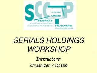 SERIALS HOLDINGS WORKSHOP