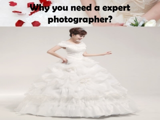 Why you need an expert photographer
