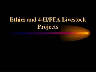 Ethics and 4-H/FFA Livestock Projects