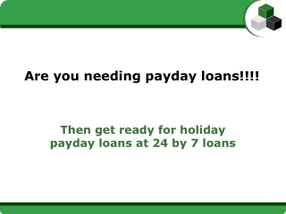 Are you needing payday loans