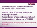 European responses to missing children and the need for child-friendly justice  116000 - The European Hotline for Missin