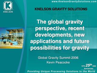 Global Gravity Summit 2006 Kevin Peacocke