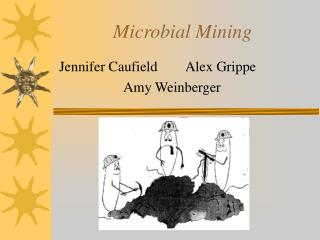 Microbial Mining