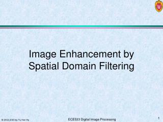 Image Enhancement by Spatial Domain Filtering