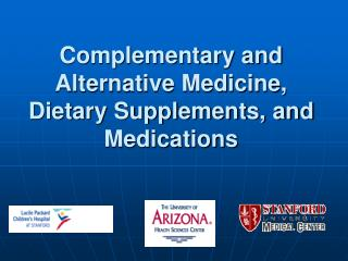 Complementary and Alternative Medicine, Dietary Supplements, and Medications