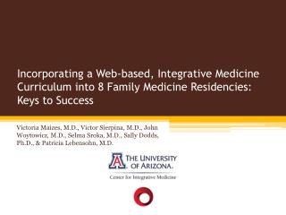 Incorporating a Web-based, Integrative Medicine Curriculum into 8 Family Medicine Residencies: Keys to Success