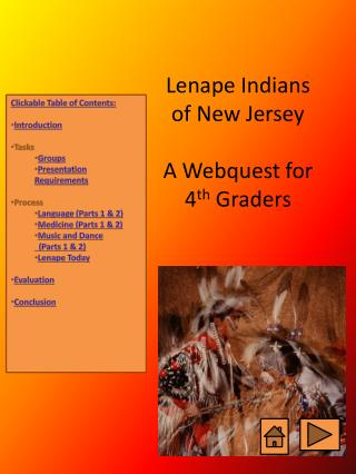 Lenape Indians  of New Jersey A Webquest for 4 th  Graders