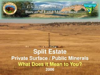 Split Estate Private Surface / Public Minerals What Does it Mean to You? 2006