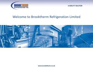 Welcome  to  Brooktherm  Refrigeration Limited