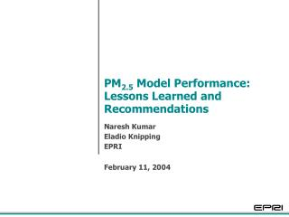 PM 2.5  Model Performance: Lessons Learned and Recommendations