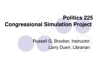 Politics 225 Congressional Simulation Project