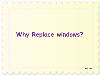 Why Replace windows?