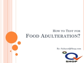 How to Test for Food Adulteration?