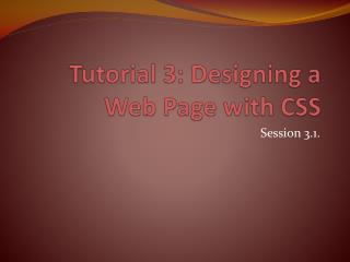 Tutorial 3: Designing a Web Page with CSS