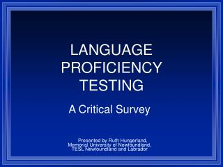 LANGUAGE  PROFICIENCY TESTING