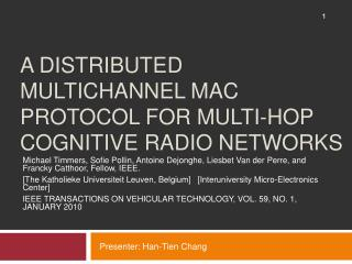 A DISTRIBUTED MULTICHANNEL MAC PROTOCOL FOR MULTI-HOP COGNITIVE RADIO NETWORKS