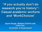 if you actually don t do research you re history : casual academic workers and  workchoices