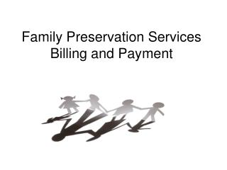 Family Preservation Services Billing and Payment