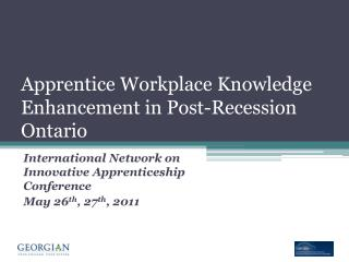 Apprentice Workplace Knowledge Enhancement in Post-Recession Ontario