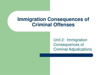 Immigration Consequences of Criminal Offenses