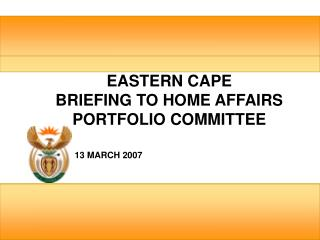 eastern cape  briefing to home affairs portfolio committee