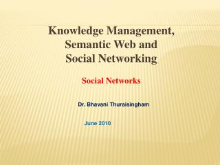 Knowledge Management, Semantic Web and  Social Networking  Social Networks
